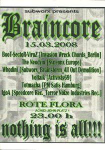 15.03.2008 Braincore @ Rote Flora / Hamburg